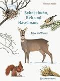 Schneehuhn, Reh und Haselmaus: Tiere im Winter - Thomas Müller