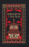 Chinese Myths and Folk Tales (Barnes & Noble Leatherbound Classic Collection)