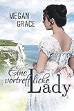 Eine vortreffliche Lady: Historischer Liebesroman (Lady Reihe, Band 2)