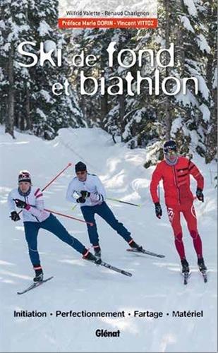 Ski de fond et biathlon : Initiation, perfectionnement, fartage, matériel