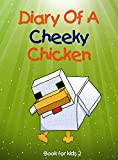 #2: Book for kids: Diary Of A Cheeky Chicken