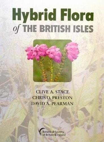 Hybrid Flora of the British Isles por Clive A. Stace