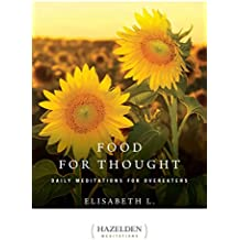 Food for Thought: Daily Meditations for Overeaters (Hazelden Meditations) (English Edition)