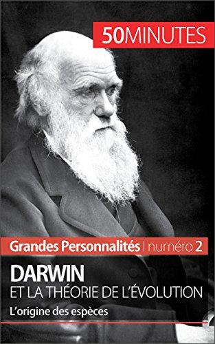 Darwin et la théorie de l'évolution: L'origine de l'espèce (Grandes Personnalités t. 2)