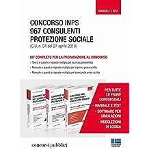 Concorso INPS. 967 consulenti protezione sociale (G.U. n. 34 del 27 aprile 2018). Kit completo per la preparazione al concorso. Con software di simulazione