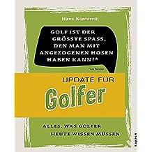 Update für Golfer: Alles was Golfer heute wissen müssen