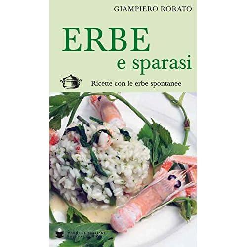 Erbe E Sparasi. Ricette Con Erbe Spontanee