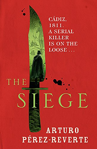 The Siege: Winner of the 2014 CWA International Dagger por Arturo Perez-Reverte
