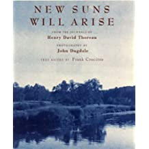 New Suns Will Arise : From the Journals of Henry David Thoreau by Henry David Thoreau (2000-12-01)