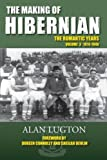 The Making of Hibernian: Volume 3: The Romantic Years, 1914-1946