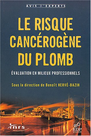 Le Risque cancérigène au plomb par Benoît Herve-Bazin