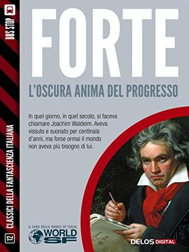 L'oscura anima del progresso (Classici della Fantascienza Italiana) por Franco Forte