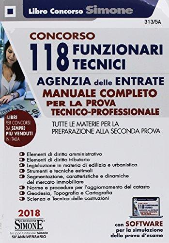 Concorso 118 funzionari tecnici Agenzia delle entrate. Manuale per la prova tecnico-professionale. Materie per la preparazione alla seconda prova. Con software di simulazione