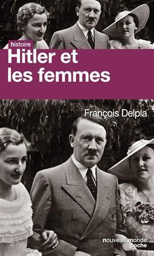 Hitler et les femmes par François Delpla