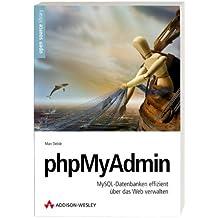 phpMyAdmin: MySQL-Datenbanken effizient über das Web verwalten (Open Source Library)
