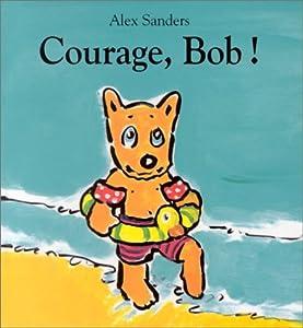 """Afficher """"Courage, Bob !"""""""