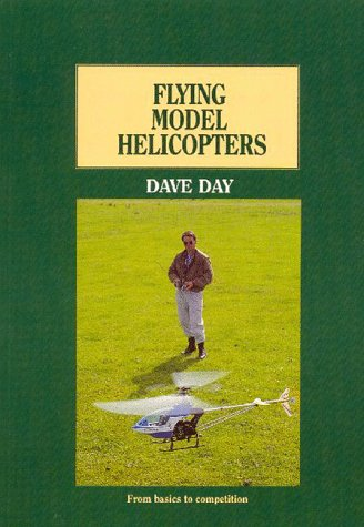Flying Model Helicopters por David Day