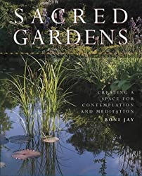 Sacred Gardens: Creating a space for contemplation and meditation