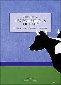 Les pollutions de l'air : Les connaître pour les combattre par Jacques Fontan