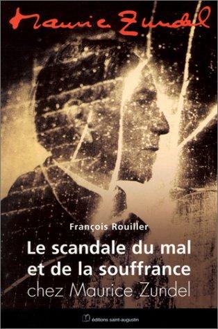 Le Scandale du mal et de la souffrance chez Maurice Zundel par François Rouiller