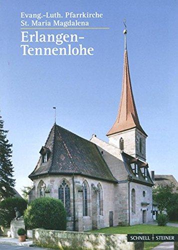 Tennenlohe: Evang.-luth. Pfarrkirche St. Maria Magdalena (Kleine Kunstführer / Kleine Kunstführer / Kirchen u. Klöster, Band 2838)