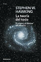 La teoría del todo: El origen y el destino del universo (ENSAYO-CIENCIA)