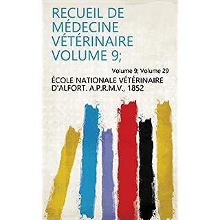 Recueil de médecine vétérinaire Volume 9; Volume 29 (French Edition)
