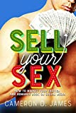 Sell Your Sex: How To Market Your Erotica And Romance Book On Social Media