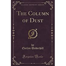 The Column of Dust (Classic Reprint) by Evelyn Underhill (2015-09-27)