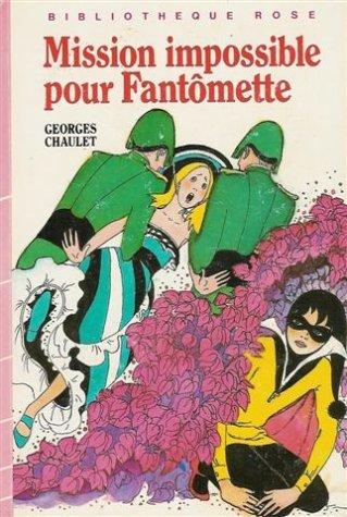 Mission impossible pour Fantômette : Collection : Bibliothèque rose cartonnée