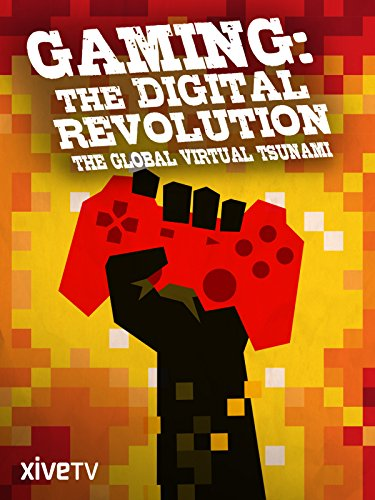gaming-the-digital-revolution-the-global-virtual-tsunami