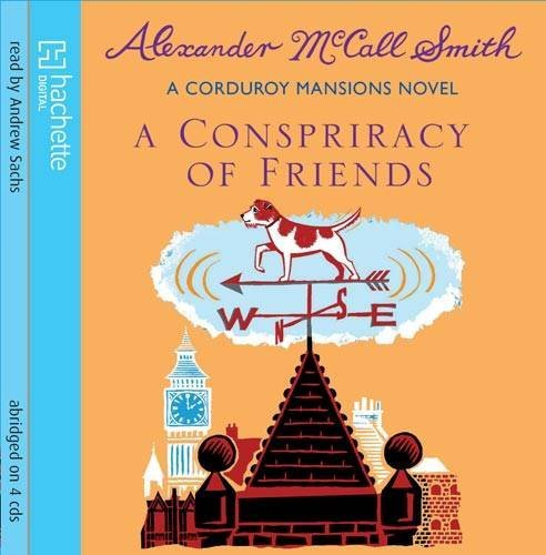 By Alexander McCall Smith A Conspiracy Of Friends (Corduroy Mansions) (Abridged) [Audio CD]