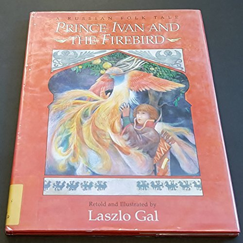 Prince Ivan and the Firebird by Laszlo Gal (1992-03-02)