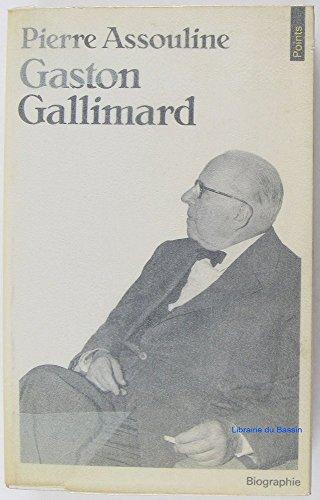 Gaston Gallimard : Un demi siècle d'édition française