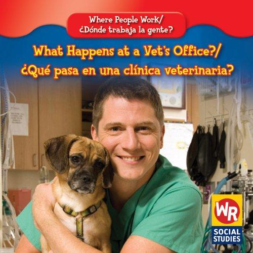 What Happens at a Vet's Office?/ Que Pasa En Una Clinica Veterinaria? (Where People Work/ Donde Trabaja La Gente?) por Amy Hutchings