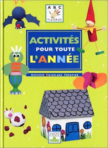 Activités pour toute l'année : Activité, bricolage, création par Collectif