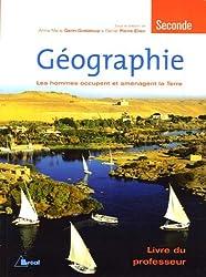 Géographie 2e : Les hommes occupent et aménagent la Terre, livre du professeur