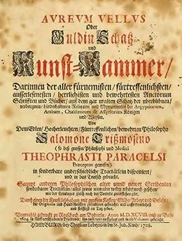 Aureum Vellus, Oder Güldin Schatz und Kunstkammer - 1708 (German Edition) de [Paracelsus]