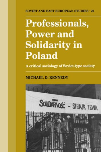 Professionals, Power and Solidarity in Poland: A Critical Sociology of Soviet-Type Society (Cambridge Russian, Soviet and Post-Soviet Studies)