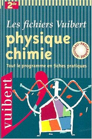 Physique-chimie, 2nde : Tout le programme en fiches pratiques