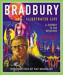 Bradbury: An Illustrated Life. A Journey to Far Metaphor