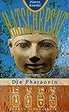 Hatschepsut, Die Pharaonin - Hanns Kneifel