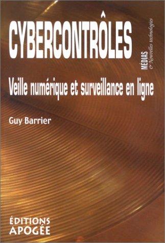 Cybercontrôles : Veille numérique et surveillance en ligne