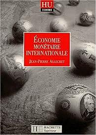Économie monétaire internationale par Jean-Pierre Allegret