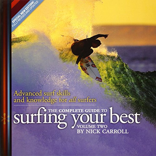 The Complete Guide to Surfing Your Best - Vol 2 : Advanced surf skills and knowledge for all surfers por Nick Carroll