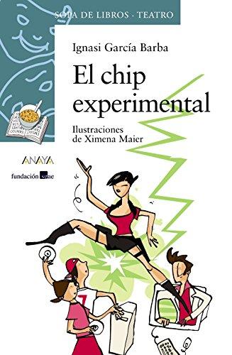 El chip experimental (Literatura Infantil (6-11 Años) - Sopa De Libros (Teatro)) por Ignasi García