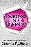 Confessions of a Queen B* (The Queen B* Book 1)