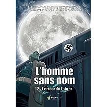 L'homme sans nom 2: Tome II : L'erreur du Führer