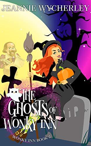 The Ghosts of Wonky Inn: Wonky Inn Book 2 by Jeannie Wycherley