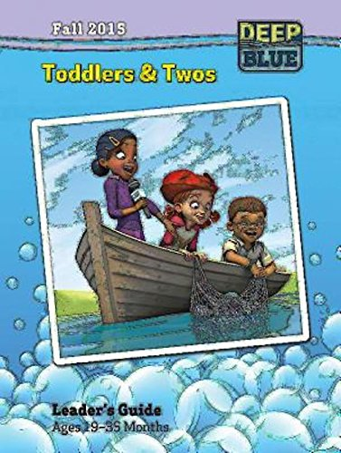 Deep Blue Toddlers & Twos Leader's Guide Fall 2015: Ages 19-35 Months